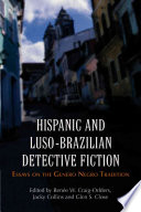 Hispanic and Luso-Brazilian Detective Fiction  : Essays on the Genero Negro Tradition