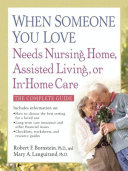 When Someone You Love Needs Nursing Home  Assisted Living  or In Home Care