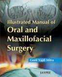 Illustrated Manual Of Oral And Maxillofacial Surgery Book PDF