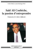 Pdf Saïd Ali Coubèche, la passion d'entreprendre. Témoin du XXe siècle à Djibouti Telecharger