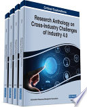 Research Anthology on Cross Industry Challenges of Industry 4 0