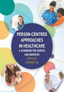 Ebook Person Centred Approaches In Healthcare A Handbook For Nurses And Midwives