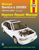 Nissan Sentra and 200sx Automotive Repair Manual