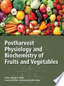 """""""Postharvest Physiology and Biochemistry of Fruits and Vegetables"""" by Elhadi M. Yahia, Armando Carrillo-Lopez"""