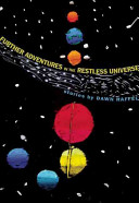 Further Adventures in the Restless Universe