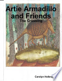 Artie Armadillo and Friends  The Crossing
