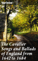 The Cavalier Songs and Ballads of England from 1642 to 1684 Book