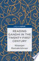 Reading Gandhi in the Twenty First Century