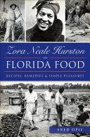 Zora Neale Hurston on Florida Food: Recipes, Remedies & ...