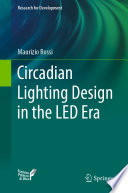 Circadian Lighting Design in the LED Era Book