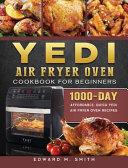Yedi Air Fryer Oven Cookbook for Beginners