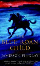 The Blue Roan Child Pdf/ePub eBook