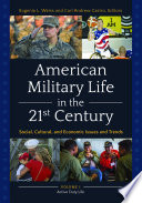 American Military Life In The 21st Century Social Cultural And Economic Issues And Trends 2 Volumes