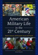 American Military Life in the 21st Century: Social, Cultural, and Economic Issues and Trends [2 volumes] Pdf/ePub eBook