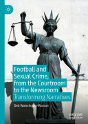 Football and Sexual Crime  from the Courtroom to the Newsroom