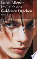 Im Reich des Goldenen Drachen  : Roman