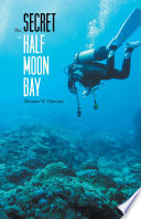 The Secret of Half Moon Bay