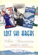 Lost Ski Areas of the White Mountains [Pdf/ePub] eBook