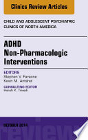 ADHD  Non Pharmacologic Interventions  An Issue of Child and Adolescent Psychiatric Clinics of North America  Book