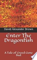Enter The Dragonfish
