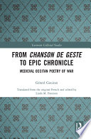 From Chanson de Geste to Epic Chronicle