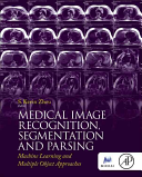 Medical Image Recognition  Segmentation and Parsing