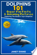 Dolphins  101 Fun Facts   Amazing Pictures  Featuring The World s 6 Top Dolphins With Coloring Pages