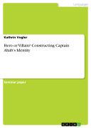 Hero or Villain? Constructing Captain Ahab's Identity Pdf/ePub eBook