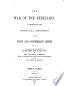 The War of the Rebellion  v  1 3  serial no  127 129  Correspondence  orders  reports and returns of the Confederate authoriites  similar to that indicated for the Union officials  as of the third series  but includeing the correspondence between the Union and Confederate authorities  given in that series  1900  3 v