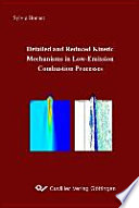 Detailed and Reduced Kinetic Mechanisms in Low emission Combustion Processes Book
