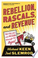 Rebellion  Rascals  and Revenue Book PDF