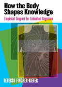 How the Body Shapes Knowledge