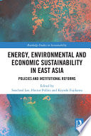 Energy  Environmental and Economic Sustainability in East Asia