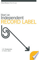 Start An Independent Record Label Music Business Made Simple