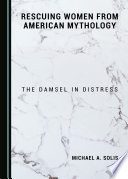 Rescuing Women From American Mythology
