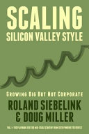 Scaling Silicon Valley Style. Growing Big But Not Corporate. Vol. I: Mid-Stage