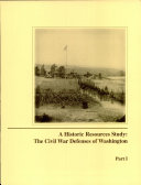 A Historic Resources Study: The Civil War Defenses of Washington, Pt. 1 ebook