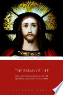 The Bread of Life: Or Saint Thomas Aquinas on the Adorable Sacrament of the Altar