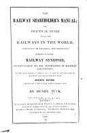 The Railway Shareholder s Manual  Or  Practical Guide to All the Railways in the World
