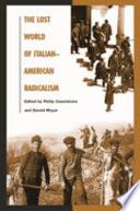 The Lost World of Italian American Radicalism