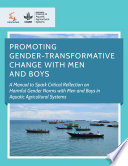 Promoting gender-transformative change with men and boys: A Manual to spark critical reflection on harmful gender norms with men and boys in Aquatic Agricultural Systems,  by Promundo-US,CGIAR Research on Aquatic Agricultural Systems PDF