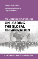 The Leadership in Action Series: On Leading the Global Organization: ...