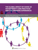 The Global Impact of COVID 19 on Maternity Care Practices and Childbearing Experiences
