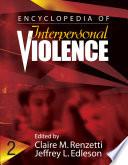 Encyclopedia Of Interpersonal Violence