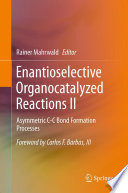 Enantioselective Organocatalyzed Reactions II Book