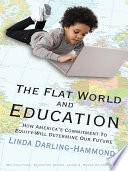 """""""The Flat World and Education: How America's Commitment to Equity Will Determine Our Future"""" by Linda Darling-Hammond"""