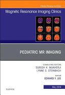 Pediatric MR Imaging  an Issue of Magnetic Resonance Imaging Clinics of North America