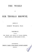 The Works Of Sir Thomas Browne Preface Dr Johnson S Life Of Sir Thomas Browne Supplementary Memoir By The Editor Mrs Lyttleton S Communication To Bishop Kennet Pseudodoxia Epidemica Books I Iv Book PDF