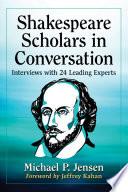 Shakespeare Scholars in Conversation