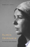Alanis Obomsawin  : The Vision of a Native Filmmaker